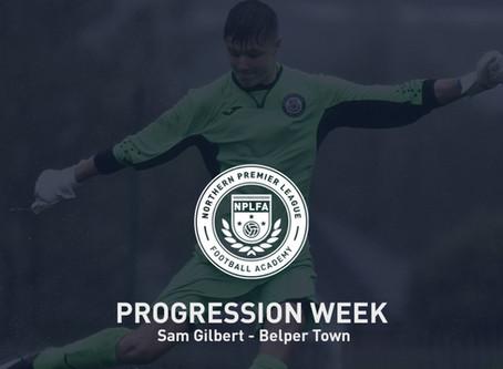 PROGRESSION WEEK – SAM GILBERT