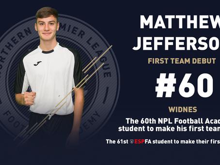 MATTHEW JEFFERSON MAKES HIS FIRST TEAM DEBUT