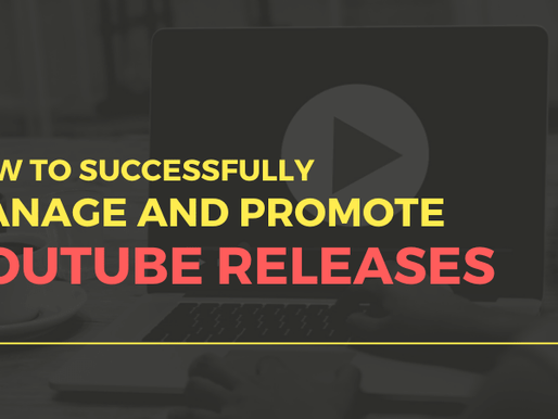 How to Successfully Manage and Promote Your YouTube Releases
