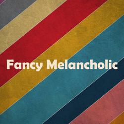 fancy melancholic