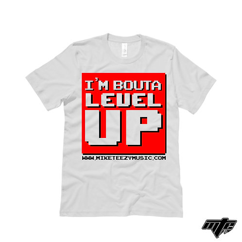 """I'm Bouta Level Up"" Tee"