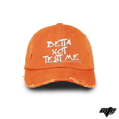 """Betta Not Test Me"" Dad Hat"