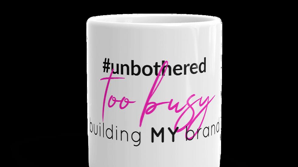 #Unbothered Mug