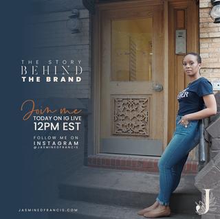 Jasmine D Francis Behind the Brand