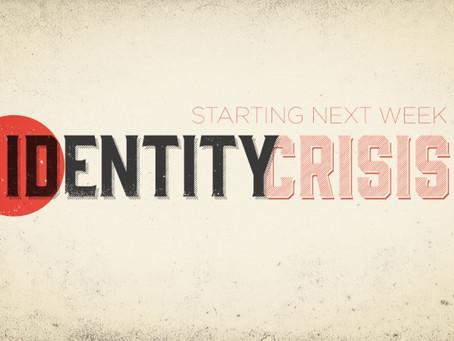 Identity Crisis?
