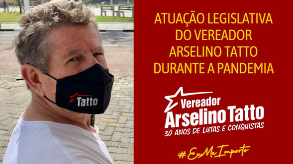 Confira a atuação legislativa do vereador Arselino Tatto durante a pandemia
