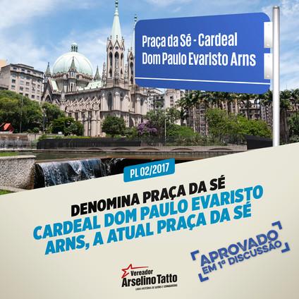 """Projeto do Vereador Tatto altera denominação da Praça da Sé para """"Praça da Sé – Cardeal Dom Paulo Ev"""