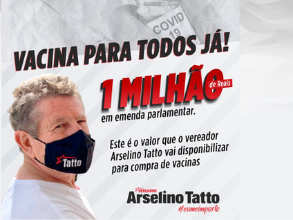 Vereador Arselino Tatto disponibiliza R$ 1 milhão em emenda parlamentar para compra de vacinas