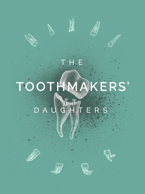 THE TOOTHMAKERS' DAUGHTERS - Chapbook