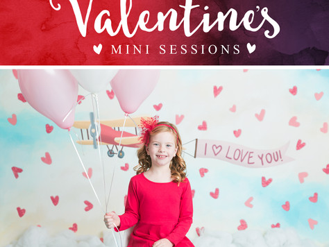 Valentine's Sessions - February 2nd & 4th