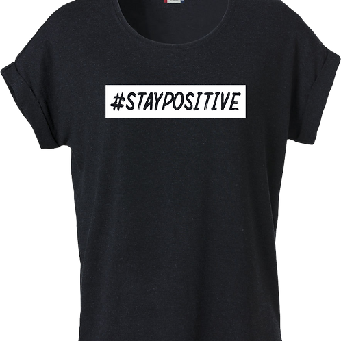 #staypositive Shirt