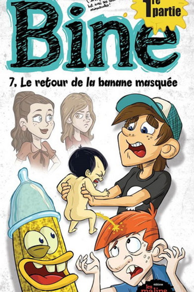 BROUILLETTE, Daniel T7a Bine: Le retour de la banane masquée 9782896573