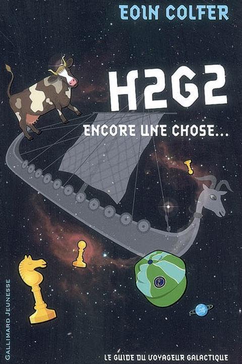COLFER, E: H2G2 Encore une chose 9782070626984 Gallimard 2010