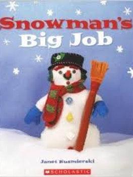 KUSMIERSKI, Janet: Snowman's Big Job 9780439583923 Scholastic