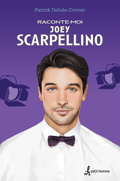 DELISLE-CREVIER, P: Raconte-moi: Joey Scarpellino 9782924025994