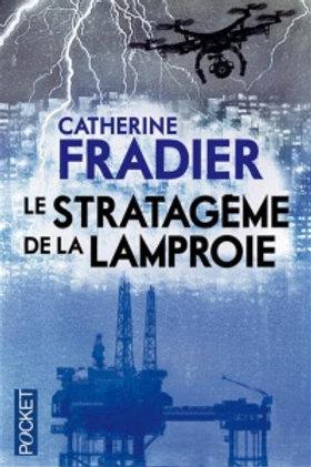 FRADIER, Catherine: Le stratagème de la lamproie 9782266254694 POCKET 2014