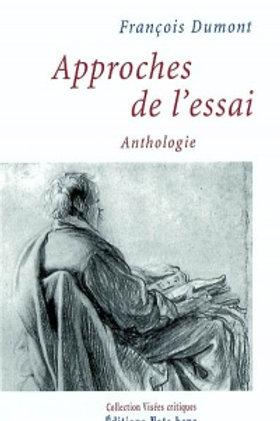 DUMONT, François: Approches de l'essai, Anthologie 9782895181378 2003