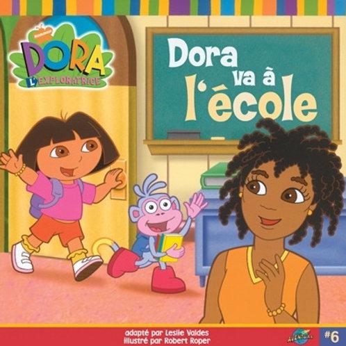 VALDES ROPER: Dora va à l'école 9782895432838 2005