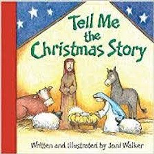 WALKER, Joni: Tell Me the Christmas Story 9780758605085