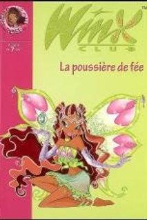 Winx Club T19: La poussière de fée 9782012014855 Biblio rose 2007
