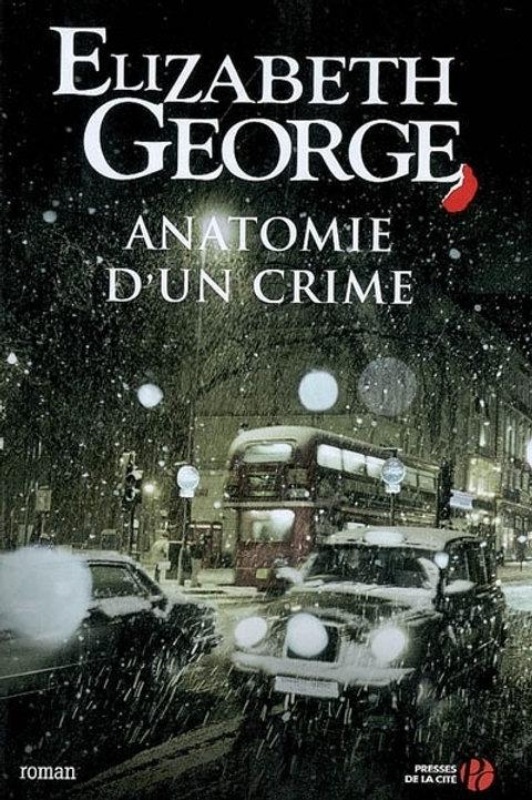 GEORGE, Elizabeth: Anatomie d'un crime 9782298007121 2007