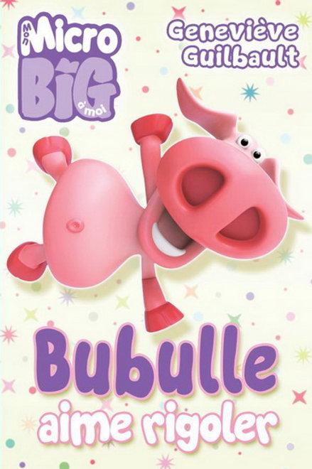 GUIBAULT, G. Bubulle aime rigoler Mon Micro Big 9782897462130
