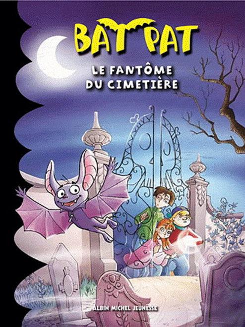 Bat Pat T1: Le fantôme du cimetière 9782226230478 2011