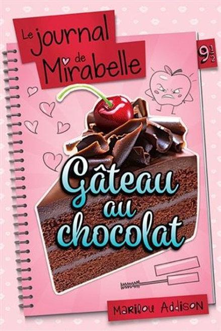 ADDISON, Marilou T91/2 Journal de Dylane: Gâteau au chocolat 9782897093198 2019