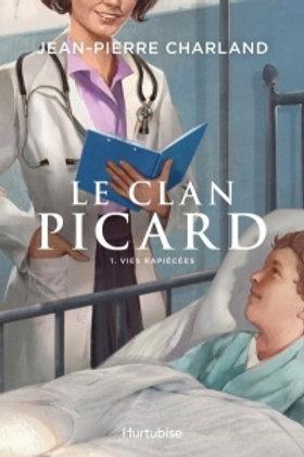 CHARLAND, J-P T1 Le clan Picard: Vies rapiécées 9782897812317 2018