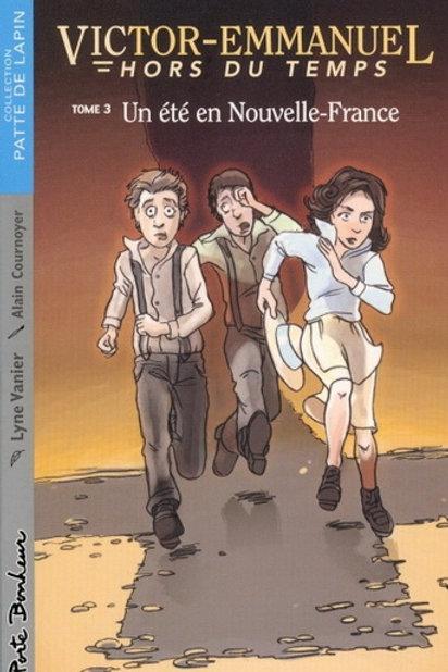 VANIER, L T3 Victor-Emmanuel Hors du temps: Été en Nouvelle-France 9782922792461