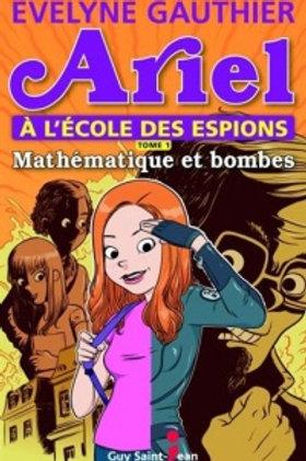 GAUTHIER, E T1 Ariel école des espions: Mathématique et bombes 9782894556979