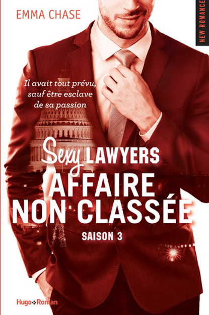 CHASE, Emma; Sexy Lawyers, affaire non classée 9782755633061 2017 Roman New