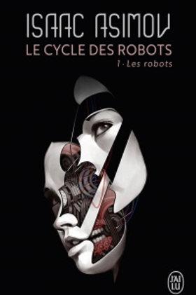 ASIMOV, Isaac: Le cycle des robots T1 Les robots 9782290055953 2012