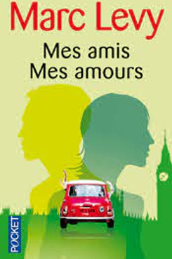 LÉVY, Marc: Mes amis, mes amours 9782266199575 POCKET 2006