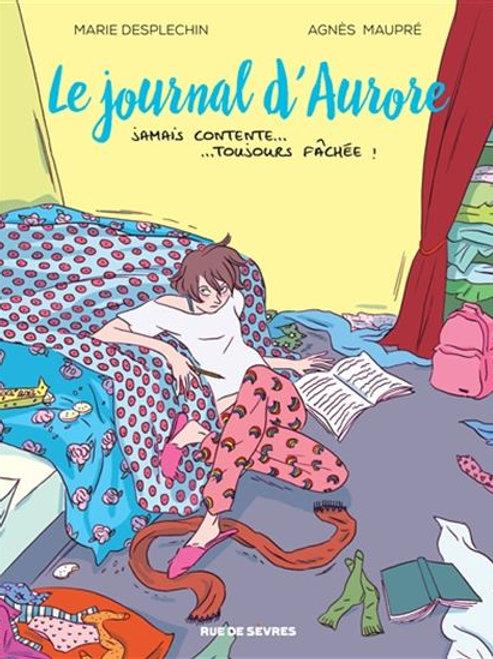 DESPLECHIN MAUPRÉ T1 Le journal d'Aurore: Jamais contente...9782369812272 2016