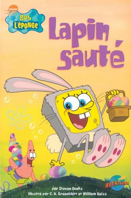 Bob l'éponge: Lapin sauté Press Adventure 9782895432333