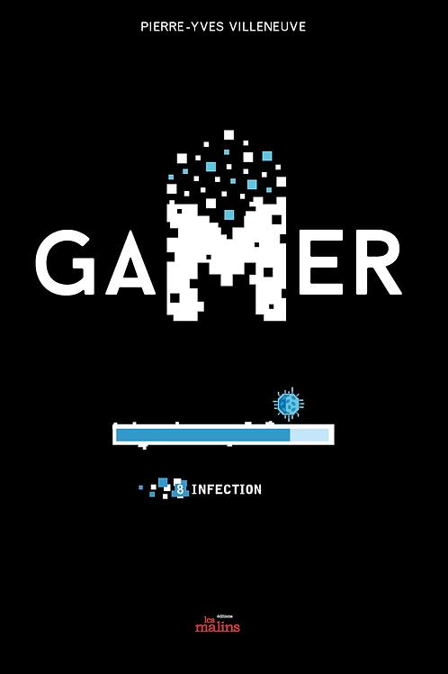 VILLENEUVE, P-Y T8 Gamer: Infection 9782898101175 MALINS 2020