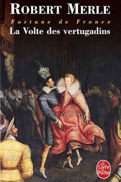 MERLE, Robert  T7 Fortune de France : La volte vertugadins 9782253060550 1991