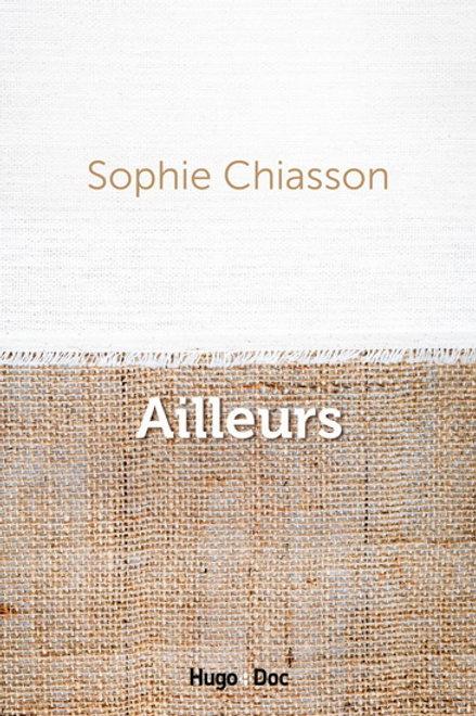 CHIASSON, Sophie: Ailleurs 9782755636253 Bio Qc 2017