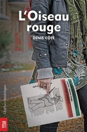 CÔTÉ, Denis L'oiseau rouge 9782764406052