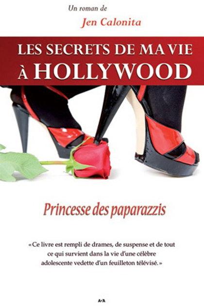 CALONITA, Jen T4 Les secrets Hollywood: Princesse des paparazzis 9782896672608