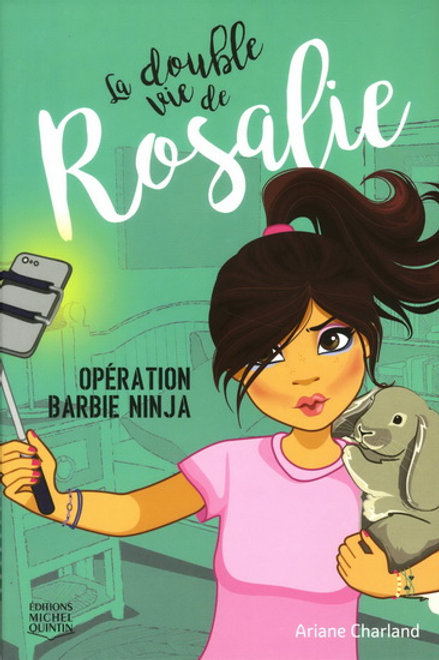 CHARLAND, A T1 Double vie de Rosalie: Opération Barbie Ninja 9782897622336 2017