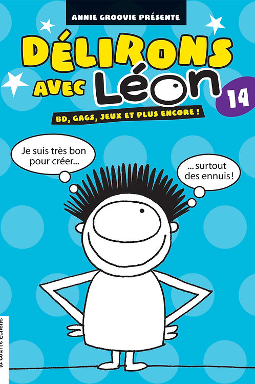 GROOVIE, Annie: T14 Délirons avec Léon 9782896510566