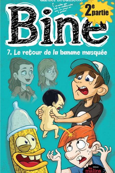 BROUILLETTE, Daniel T7b Bine: Le retour de la banane masquée 9782896574605