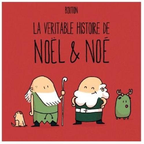BOUTON, Sylvain: La véritable histoire de Noël et Noé 9782924485064 2015