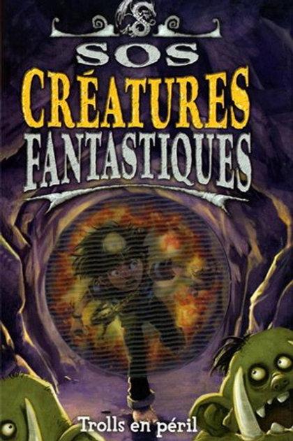 SOS créatures fantastiques T3 Trolls en périls 9782762589498