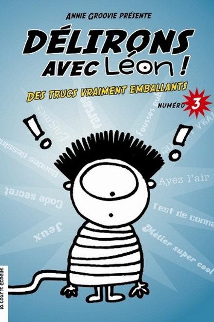 GROOVIE, Annie: T3 Délirons avec Léon 9782890219168