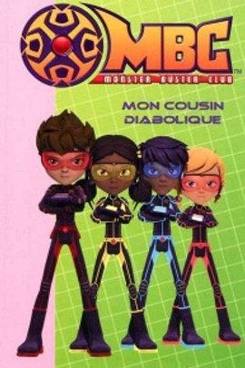 Monster Buster Club MBC T2 : Mon cousin diabolique 9782012018877 2009
