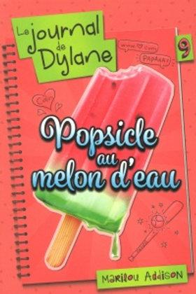 ADDISON, Marilou T9 Journal de Dylane: Popsicle au melon 9782897092658