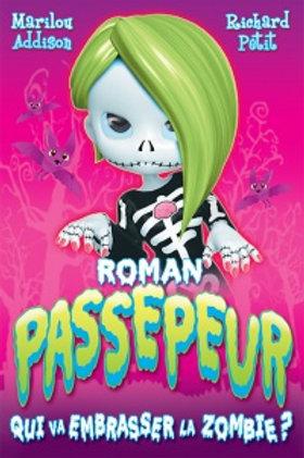 ADDISON PETIT: Passepeur : Qui va embrasser la zombie ? 9782897092436 2018